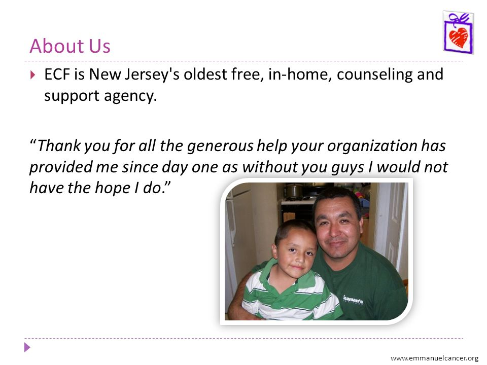 About Us ECF is New Jersey's oldest free, in-home, counseling and support agency. Thank you for all the generous help your organization has provided m