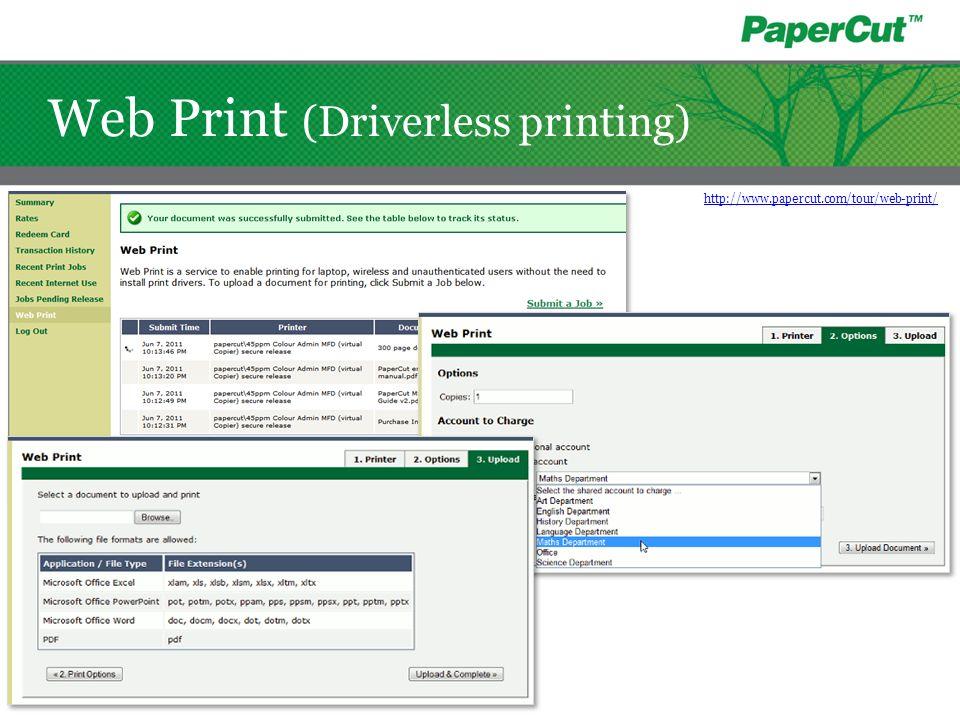 Web Print (Driverless printing) http://www.papercut.com/tour/web-print/
