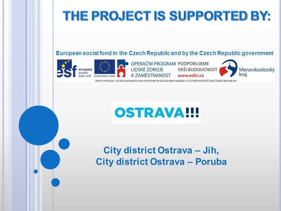 City district Ostrava – Jih, City district Ostrava – Poruba European social fond in the Czech Republic and by the Czech Republic government