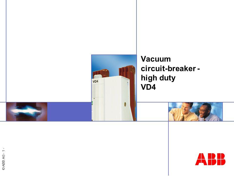 Vacuum circuit-breaker type VD4 © ABB AG - 2 - Vacuum circuit-breaker high duty 12kV,1250 – 2500A,40 – 63 kA 12kV,3150/4000 1) A,…63 kA 17.5kV,1250 – 2500A,40 kA 17.5 kV,3150/4000 1) A,…40 kA 36 kV,1250 – 3150A,…40 kA 40.5 kV,1250 – 3150A,…31.5 kA 1)Breaker with fan-cooling