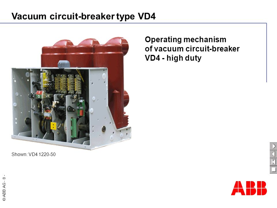 Vacuum circuit-breaker type VD4 © ABB AG - 9 - Vacuum circuit-breaker on withdrawable part intended for indoor installation in air-insulated switchgear systems (front view) Shown: VD4 1231-50