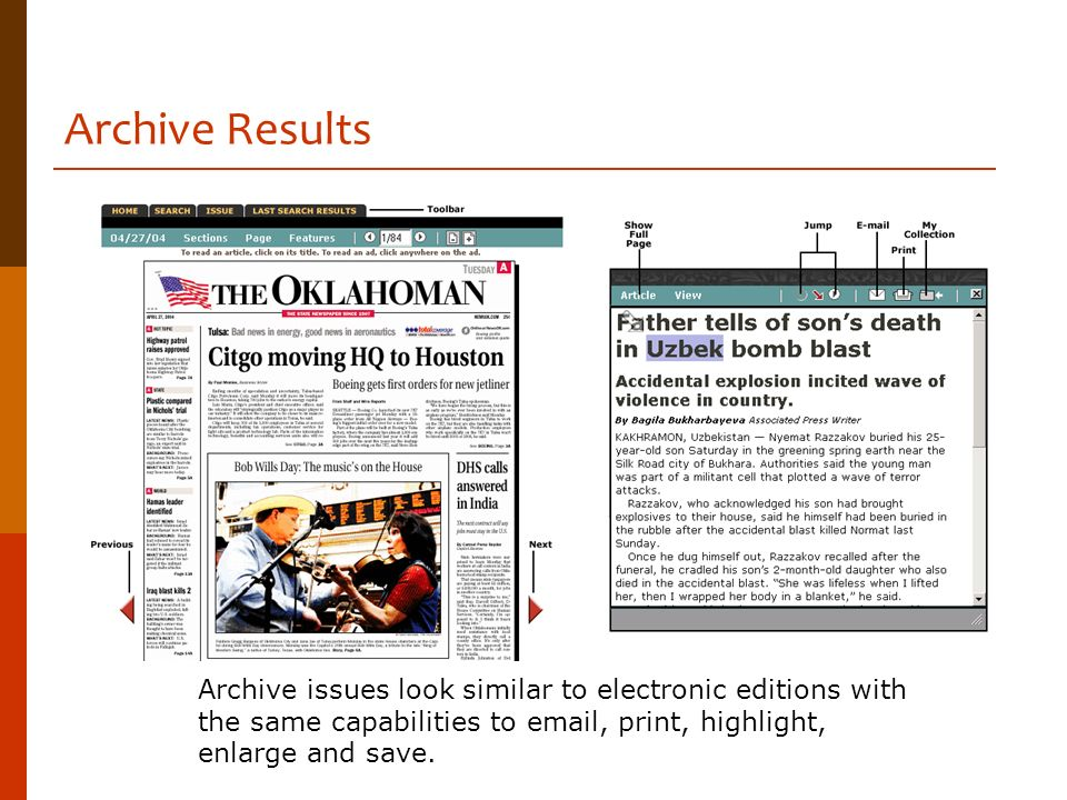 Archive Results Archive issues look similar to electronic editions with the same capabilities to email, print, highlight, enlarge and save.