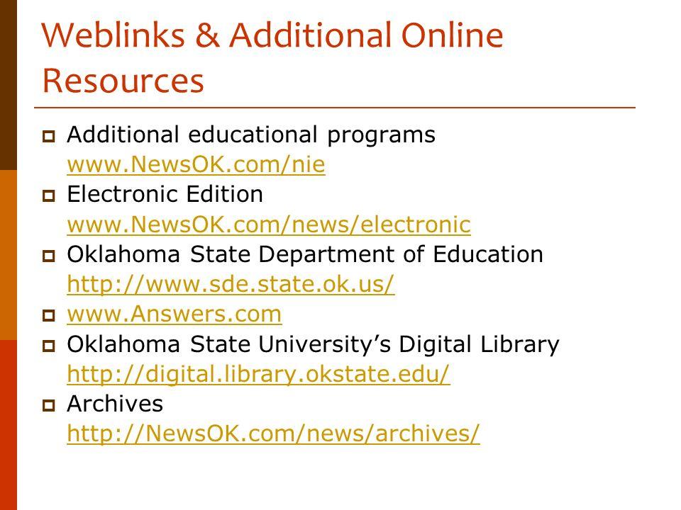 Weblinks & Additional Online Resources Additional educational programs www.NewsOK.com/nie Electronic Edition www.NewsOK.com/news/electronic Oklahoma S