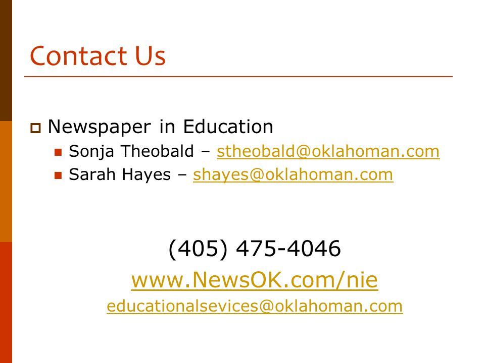 Contact Us Newspaper in Education Sonja Theobald – stheobald@oklahoman.comstheobald@oklahoman.com Sarah Hayes – shayes@oklahoman.comshayes@oklahoman.c