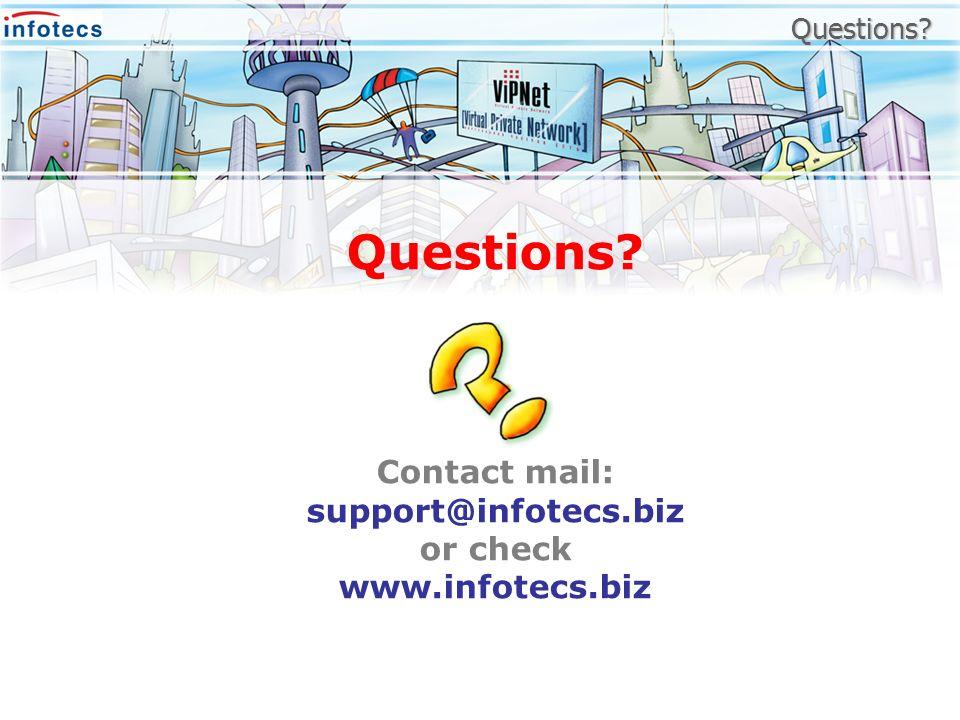 Questions? Questions? Contact mail: support@infotecs.biz or check www.infotecs.biz