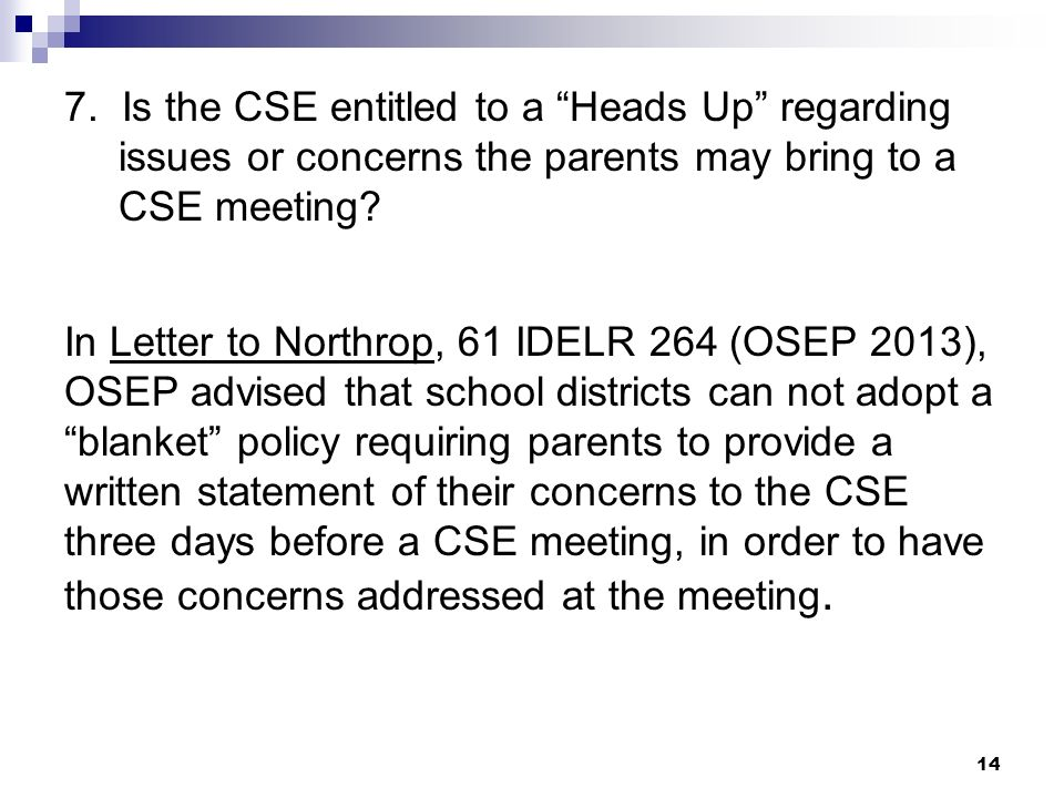 7. Is the CSE entitled to a Heads Up regarding issues or concerns the parents may bring to a CSE meeting? In Letter to Northrop, 61 IDELR 264 (OSEP 20