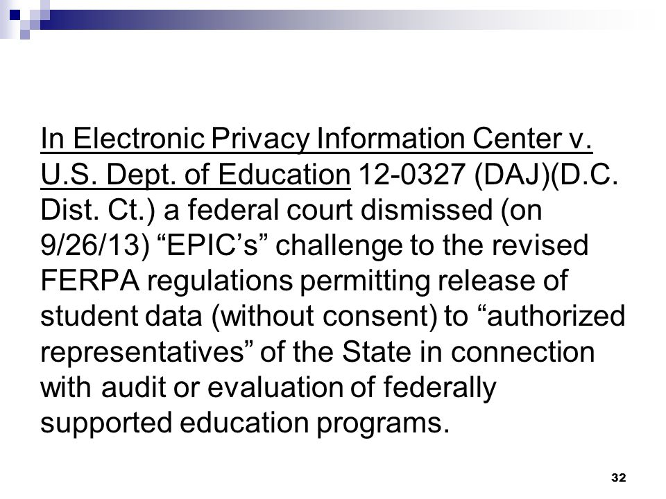 In Electronic Privacy Information Center v. U.S. Dept. of Education 12-0327 (DAJ)(D.C. Dist. Ct.) a federal court dismissed (on 9/26/13) EPICs challen