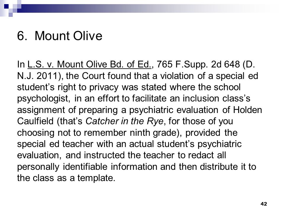 6. Mount Olive In L.S. v. Mount Olive Bd. of Ed., 765 F.Supp. 2d 648 (D. N.J. 2011), the Court found that a violation of a special ed students right t