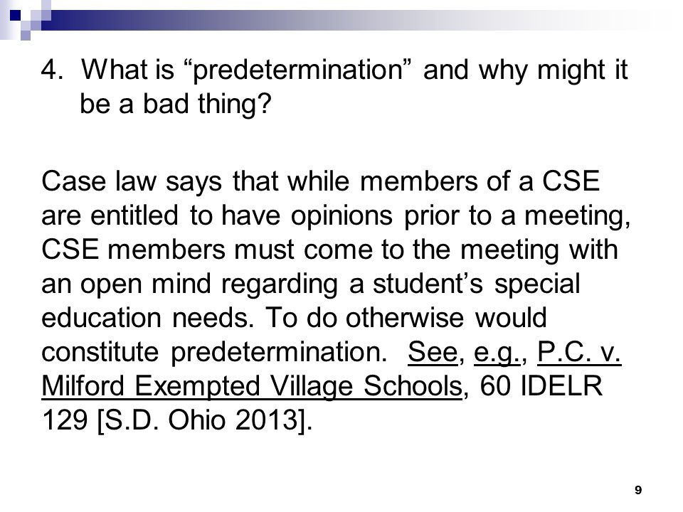 4. What is predetermination and why might it be a bad thing? Case law says that while members of a CSE are entitled to have opinions prior to a meetin