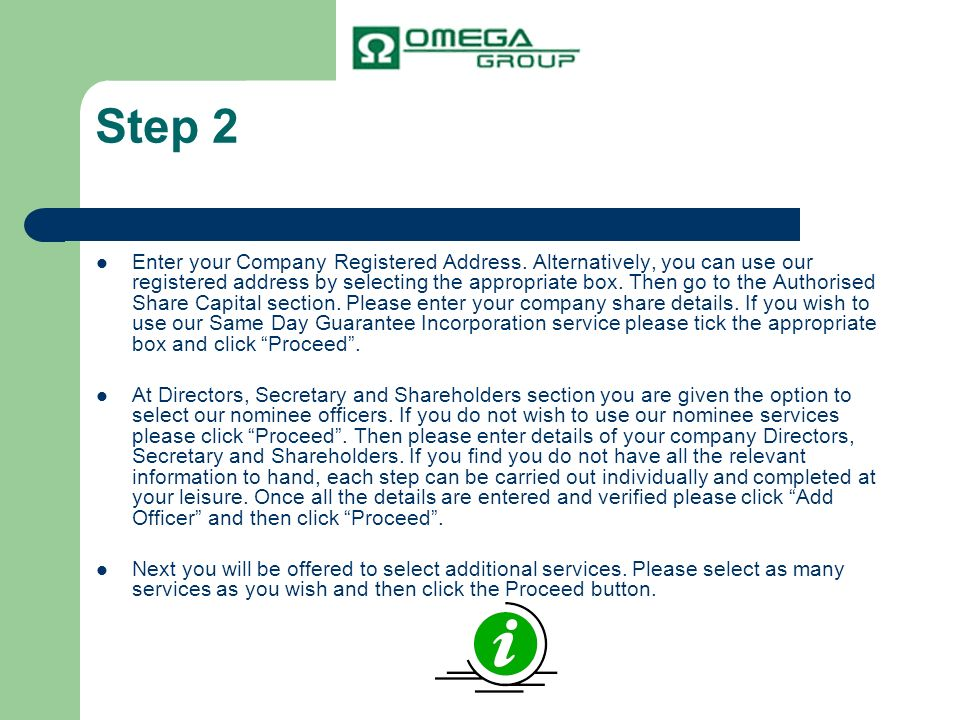 Step 2 Enter your Company Registered Address. Alternatively, you can use our registered address by selecting the appropriate box. Then go to the Autho