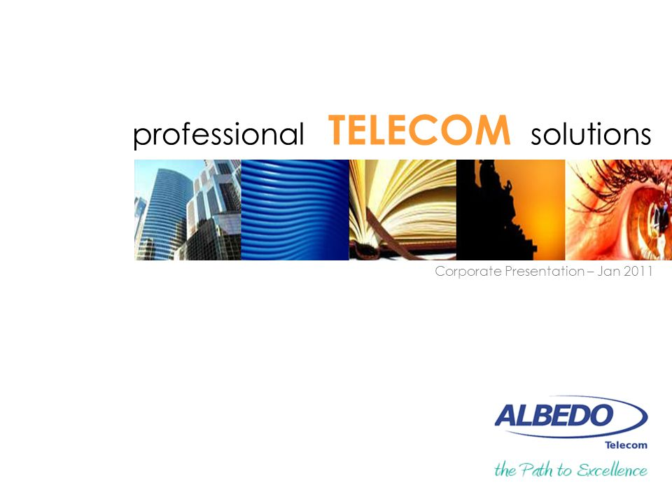 professional TELECOM solutions Corporate Presentation – Jan 2011