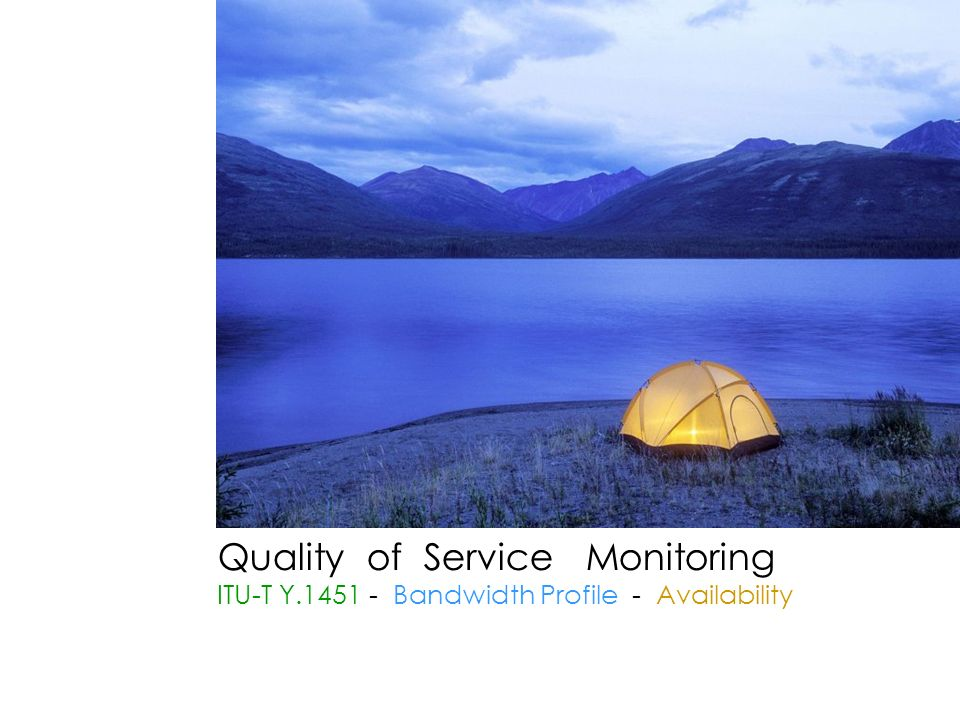 Quality of Service Monitoring ITU-T Y.1451 - Bandwidth Profile - Availability
