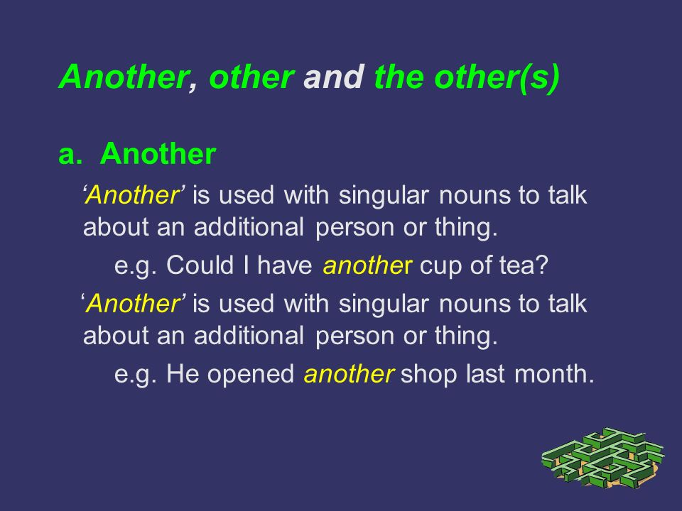 Another is also used with a number and a plural noun to talk about more people or things.