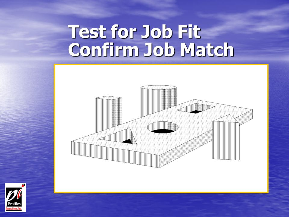 Test for Job Fit Confirm Job Match