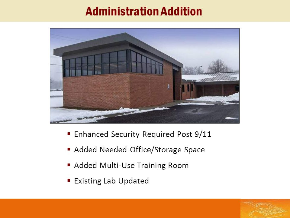 18 MGD Unit ready for Channel Mount Administration Addition Enhanced Security Required Post 9/11 Added Needed Office/Storage Space Added Multi-Use Tra