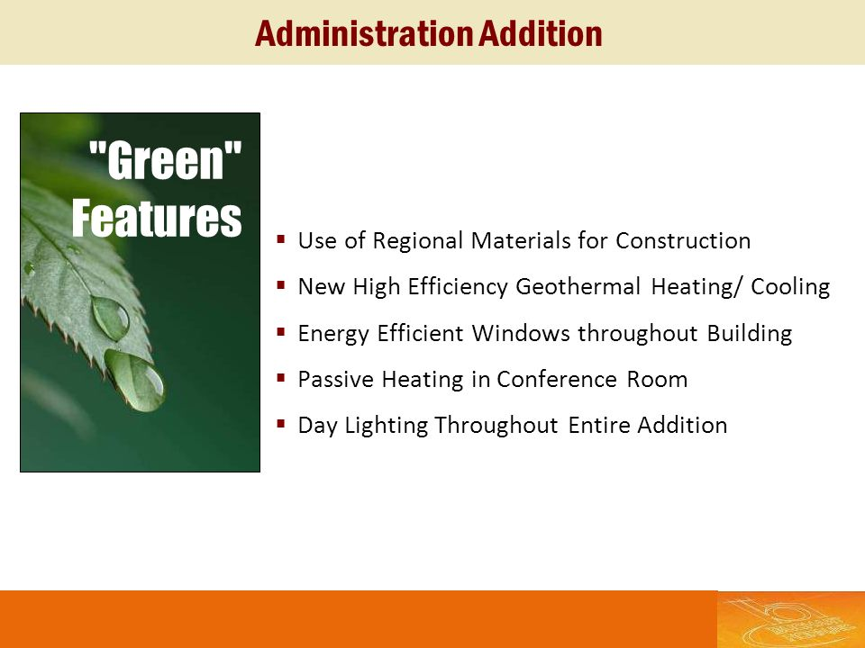 Use of Regional Materials for Construction New High Efficiency Geothermal Heating/ Cooling Energy Efficient Windows throughout Building Passive Heatin