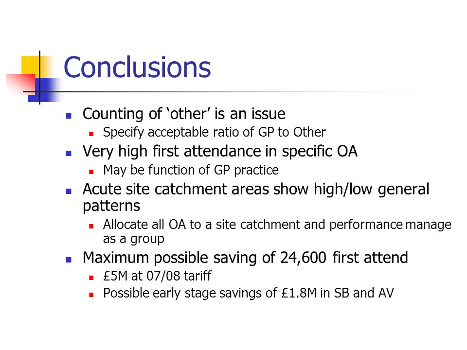 Conclusions Counting of other is an issue Specify acceptable ratio of GP to Other Very high first attendance in specific OA May be function of GP prac
