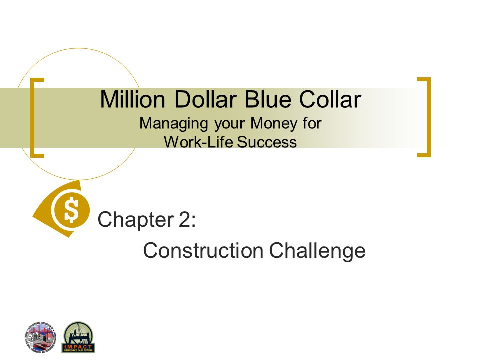 Million Dollar Blue Collar Managing Your Money for Work-Life Success Chapter 11: Union Resources, Union Benefits