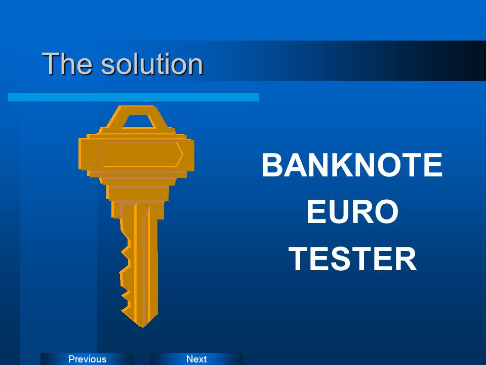 NextPrevious The solution BANKNOTE EURO TESTER