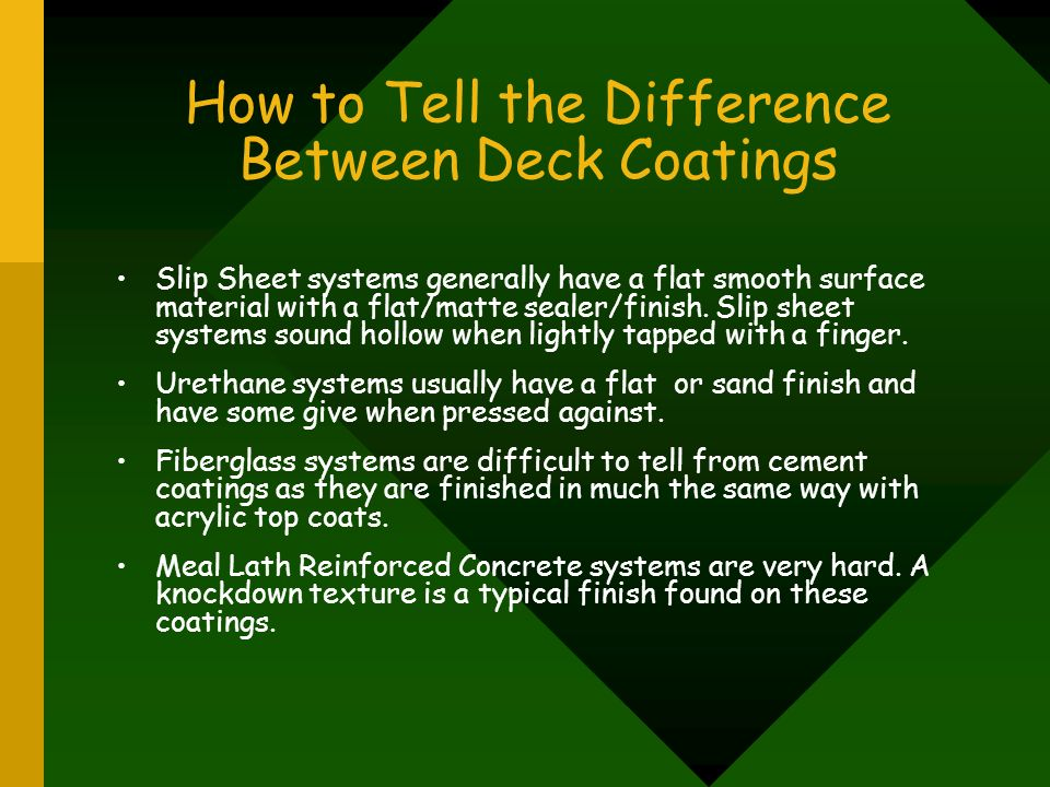 How to Tell the Difference Between Deck Coatings Slip Sheet systems generally have a flat smooth surface material with a flat/matte sealer/finish. Sli
