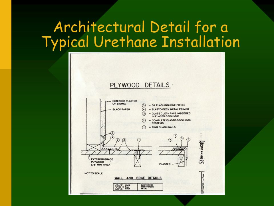 Architectural Detail for a Typical Urethane Installation