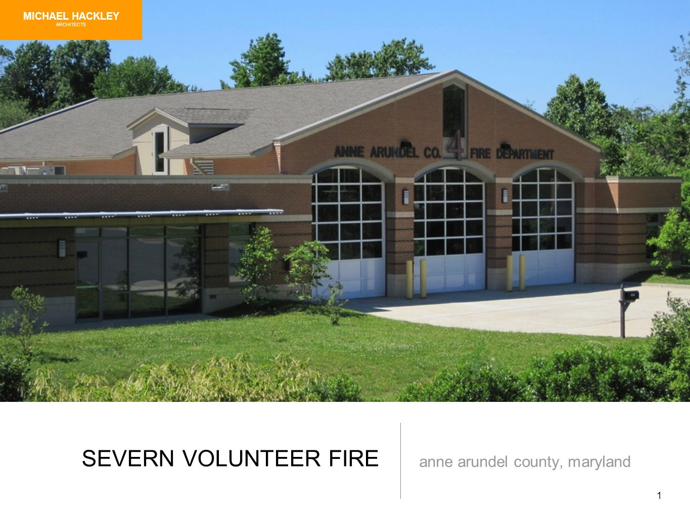 1 SEVERN VOLUNTEER FIRE anne arundel county, maryland MICHAEL HACKLEY ARCHITECTS