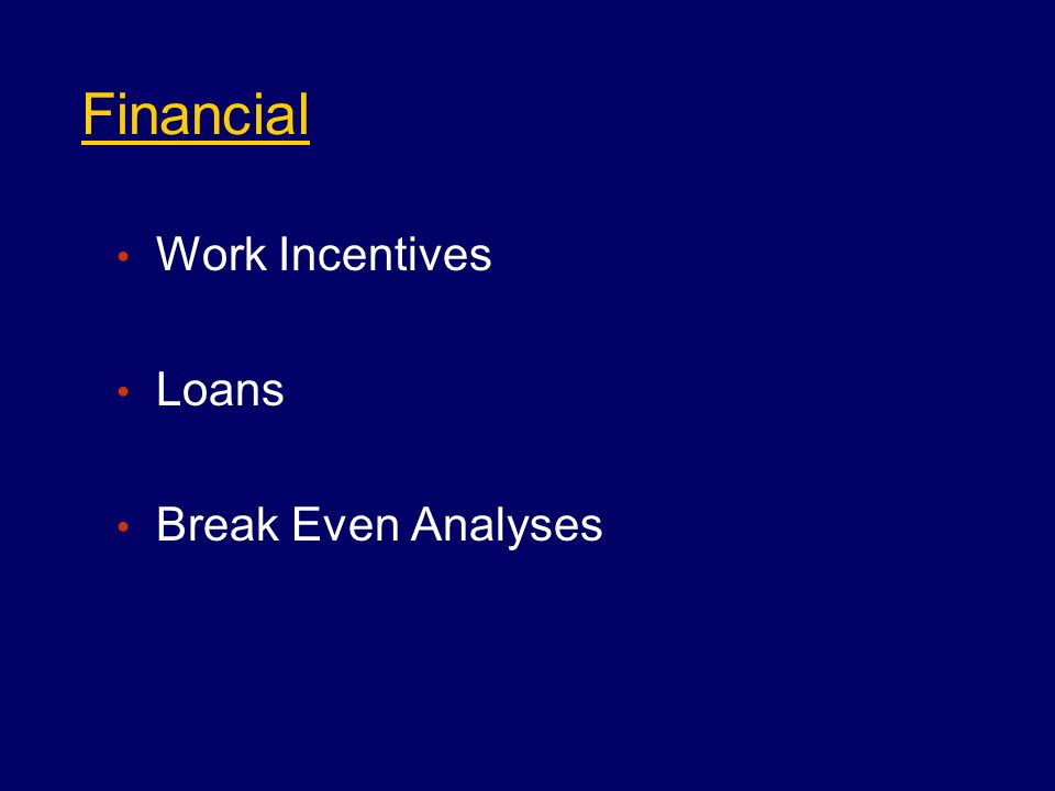 Financial Work Incentives Loans Break Even Analyses