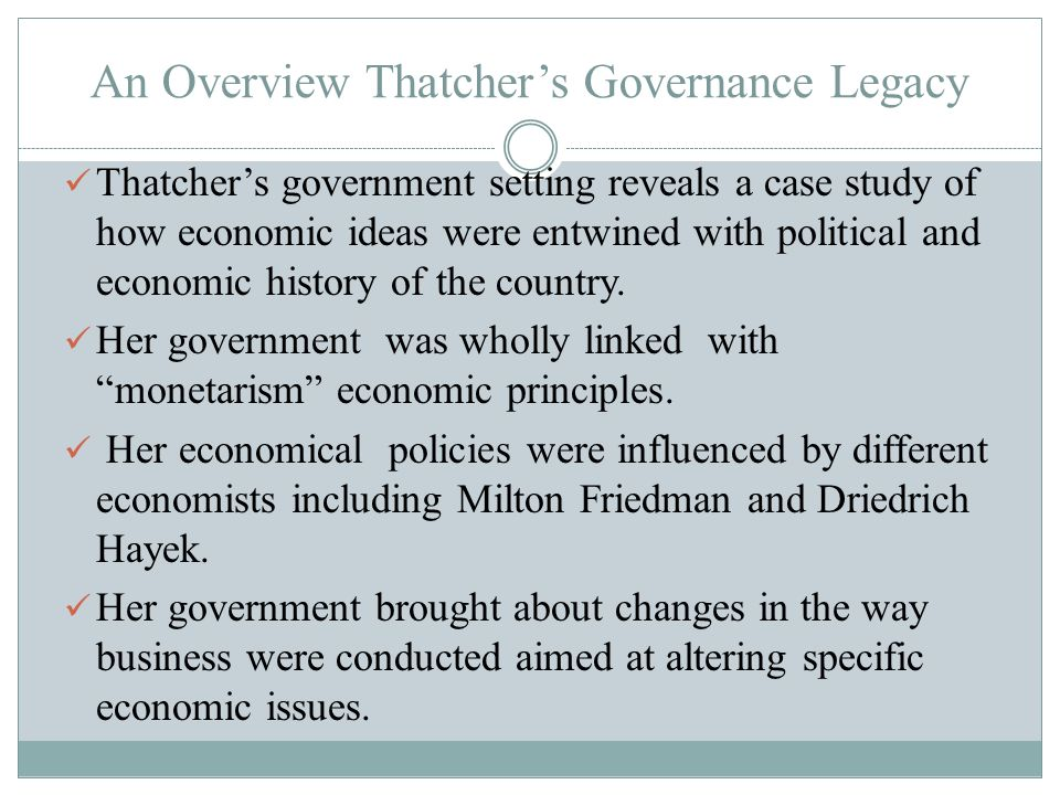 Legacy of 1970s Events of 1970s have profound influence on Thatchers government.