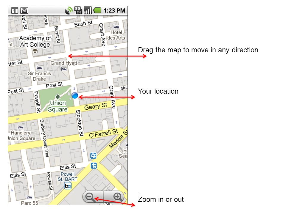 Drag the map to move in any direction Your location. Zoom in or out