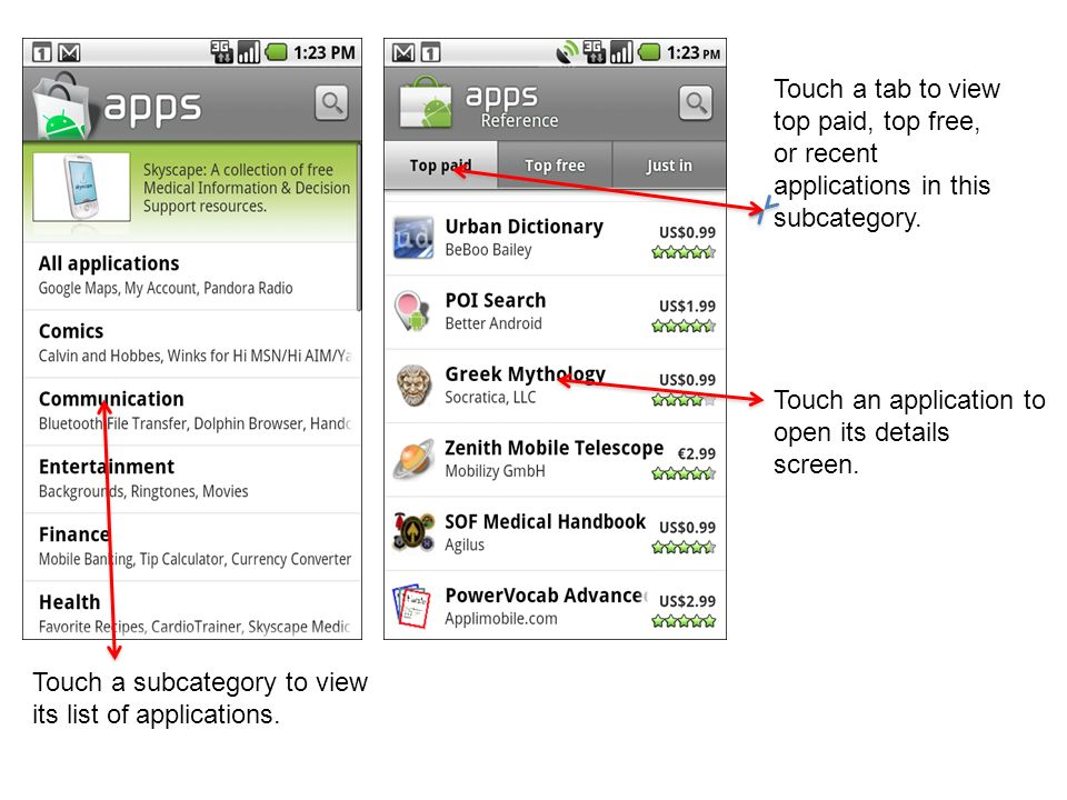 Touch a subcategory to view its list of applications. Touch a tab to view top paid, top free, or recent applications in this subcategory. Touch an app