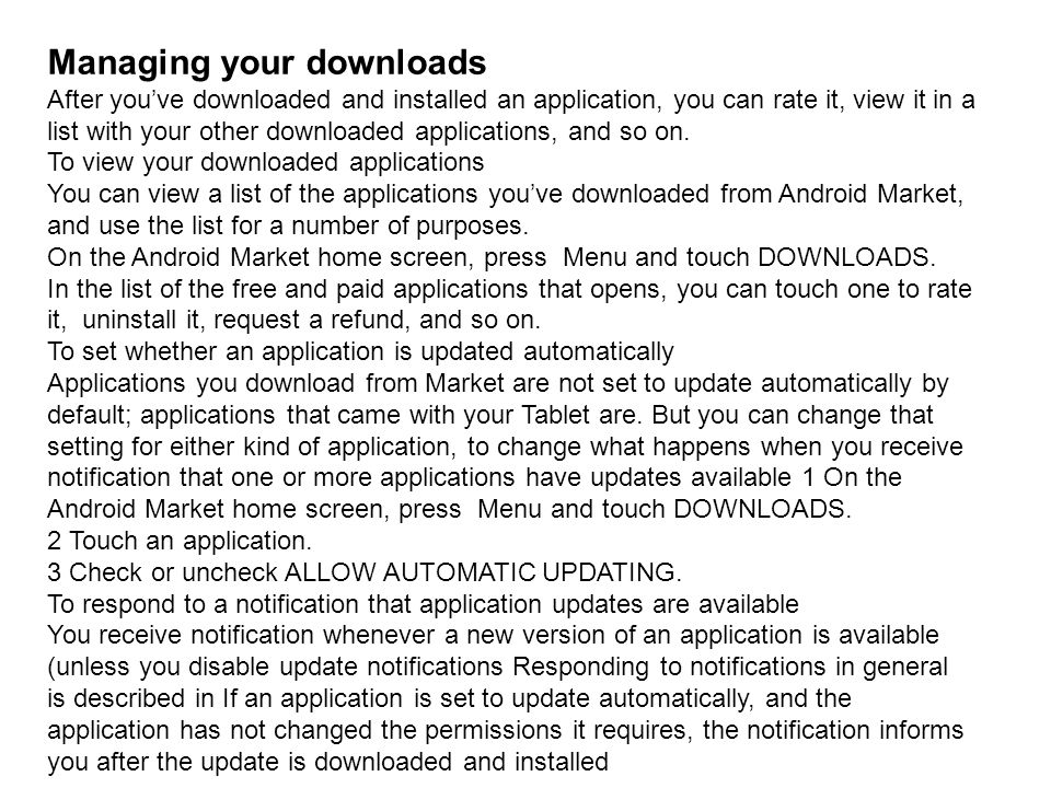 Managing your downloads After youve downloaded and installed an application, you can rate it, view it in a list with your other downloaded application
