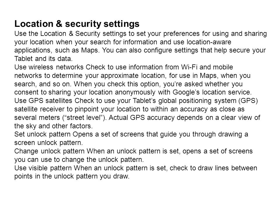 Location & security settings Use the Location & Security settings to set your preferences for using and sharing your location when your search for inf