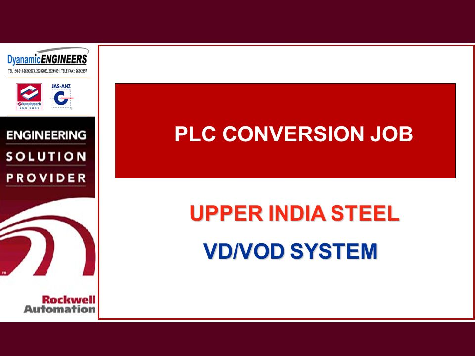 PLC CONVERSION JOB UPPER INDIA STEEL VD/VOD SYSTEM VD/VOD SYSTEM PLC CONVERSION JOB