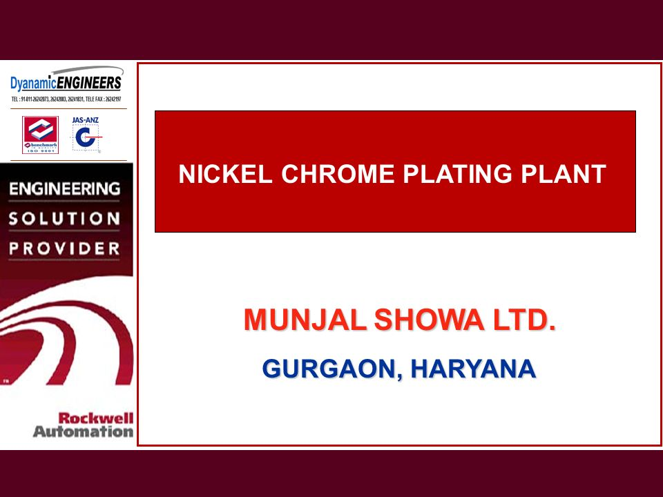 NICKEL CHROME PLATING PLANT MUNJAL SHOWA LTD. GURGAON, HARYANA GURGAON, HARYANA