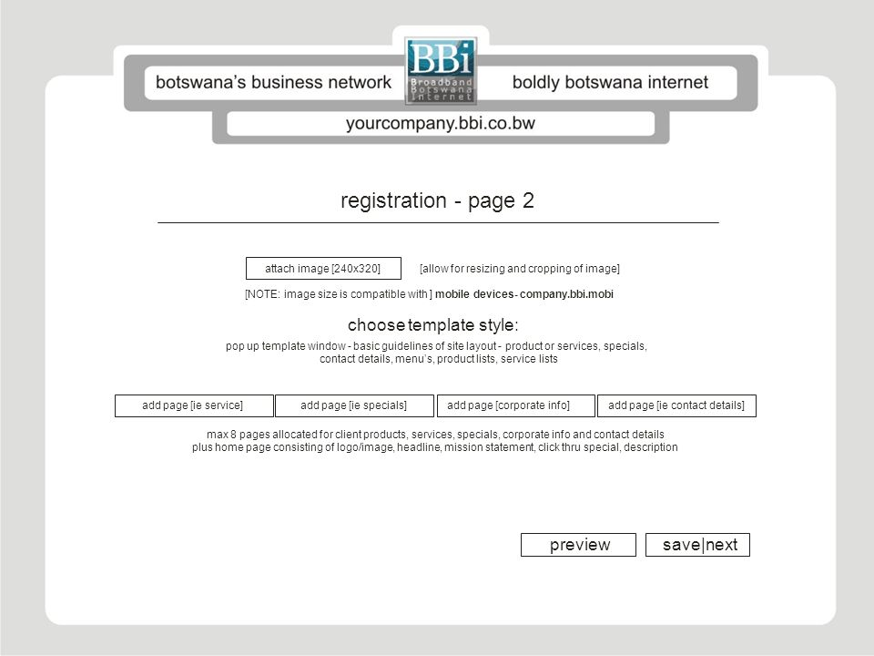 save next registration - page 3 [content management] content page for : SERVICES attach image [240x320] [allow for resizing and cropping of image] attach image 2 [240x320] attach image 3 [240x320] link to page: products specials corporate info contact details webpage add page header add page sub-header [optional] add content add highlight copy or image add content add highlight copy or image repeat for all pages preview