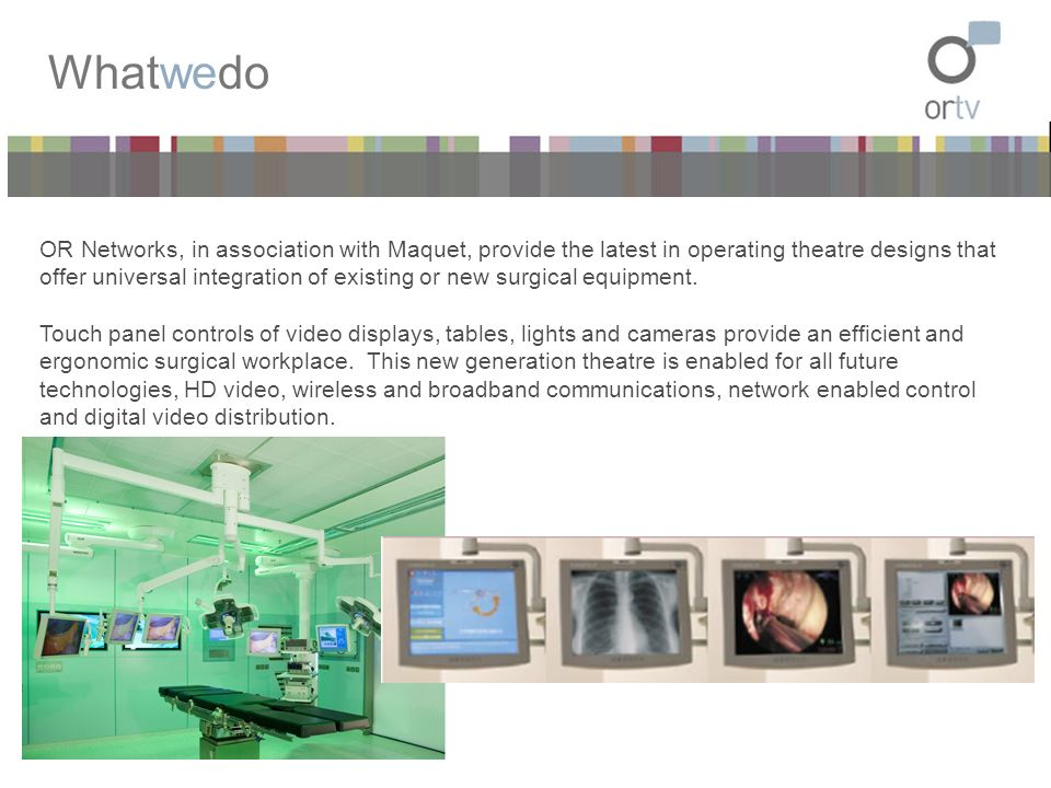 Howitworks ORCast® is a unique system that enables surgical teams in different locations to instantly communicate with each other during surgical procedures or to delegates and trainees in remote lecture theatres.