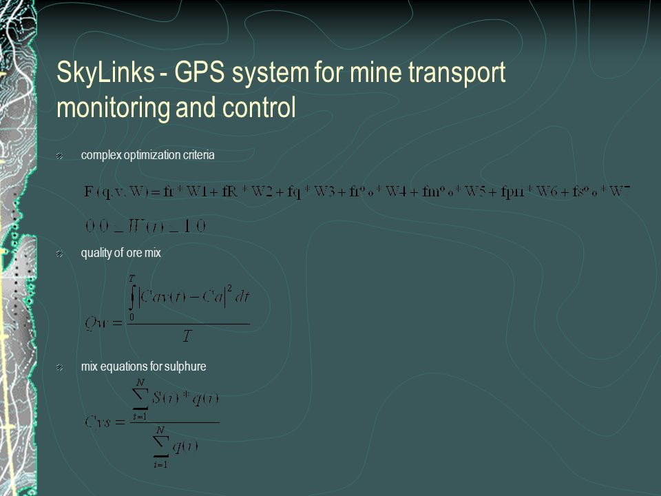 SkyLinks - GPS system for mine transport monitoring and control complex optimization criteria quality of ore mix mix equations for sulphure