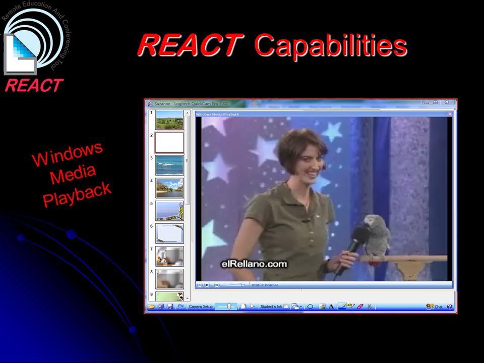 REACT Capabilities Windows Media Playback