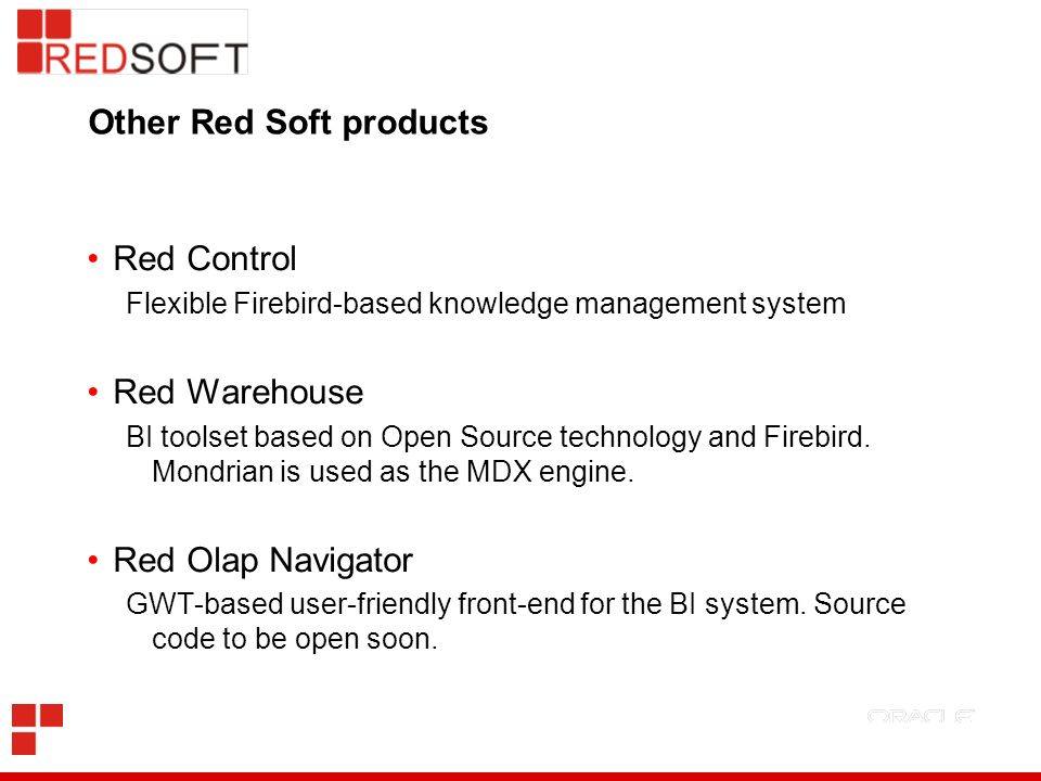 Questions and Contacts RED SOFT CORPORATION www.red-soft.biz Nikolay Samofatov, Chief Technology Officer nikolay.samofatov@red-soft.biz Office Phone: +7 495 721 35 37