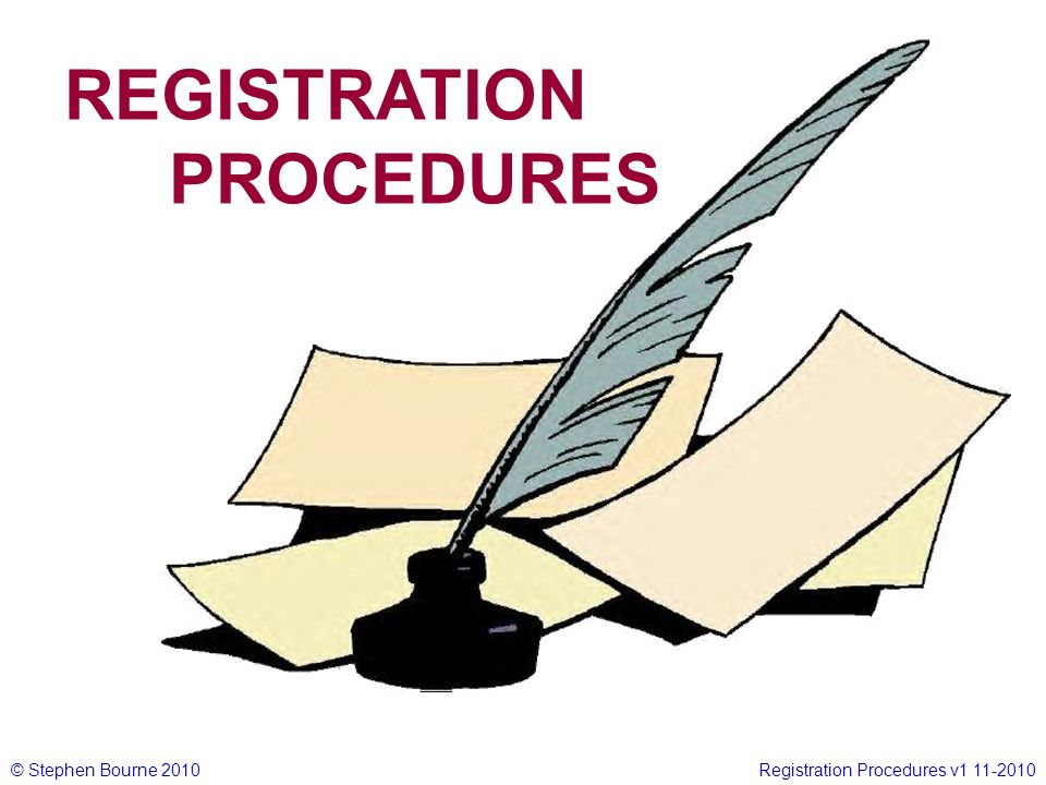© Stephen Bourne 2010Registration Procedures v1 11-2010 The new distributor should, if possible, PERSONALLY fill in all of the form – either online or offline WHY.