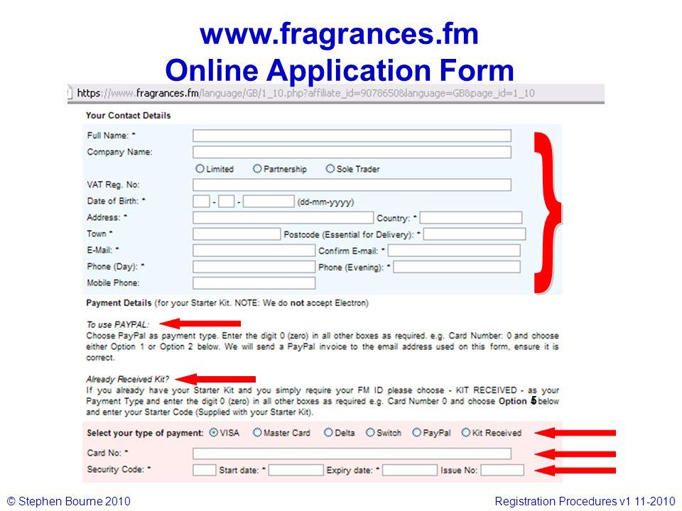 © Stephen Bourne 2010Registration Procedures v1 11-2010 5 www.fragrances.fm Online Application Form
