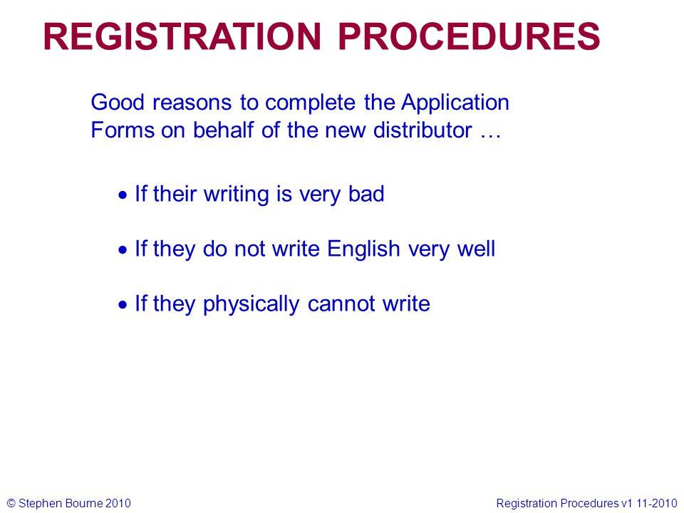 © Stephen Bourne 2010Registration Procedures v1 11-2010