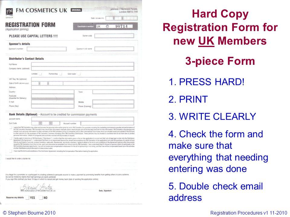 © Stephen Bourne 2010Registration Procedures v1 11-2010 Hard Copy Registration Form for new UK Members 3-piece Form 1.