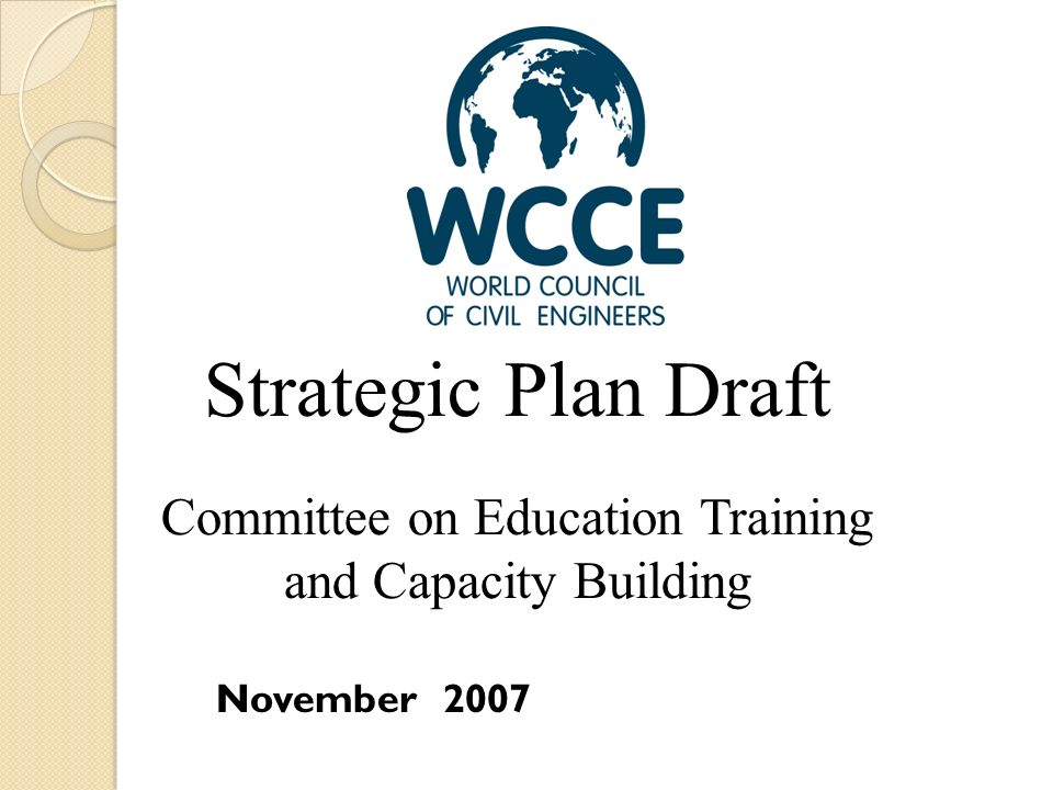 November 2007 Strategic Plan Draft Committee on Education Training and Capacity Building