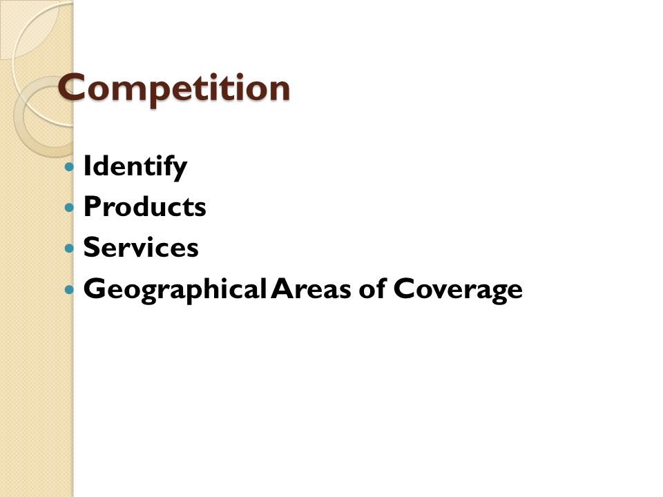 Competition Identify Products Services Geographical Areas of Coverage