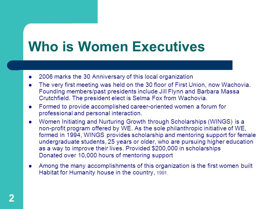2 Who is Women Executives 2006 marks the 30 Anniversary of this local organization The very first meeting was held on the 30 floor of First Union, now