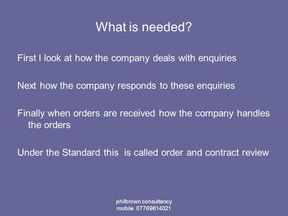 philbrown consultancy mobile 07769614021 What is needed.
