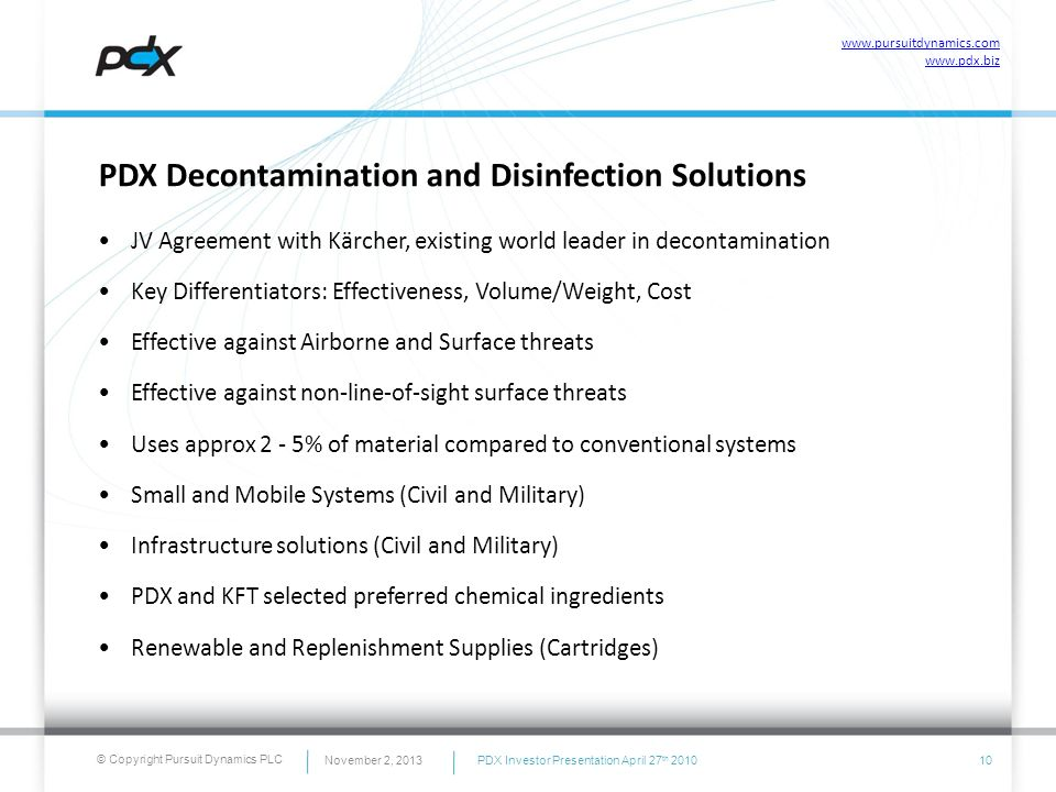 © Copyright Pursuit Dynamics PLC PDX Decontamination and Disinfection Solutions JV Agreement with Kärcher, existing world leader in decontamination Ke
