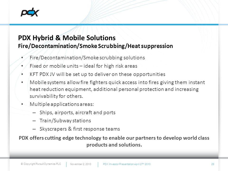 © Copyright Pursuit Dynamics PLC PDX Hybrid & Mobile Solutions Fire/Decontamination/Smoke Scrubbing/Heat suppression Fire/Decontamination/Smoke scrubb