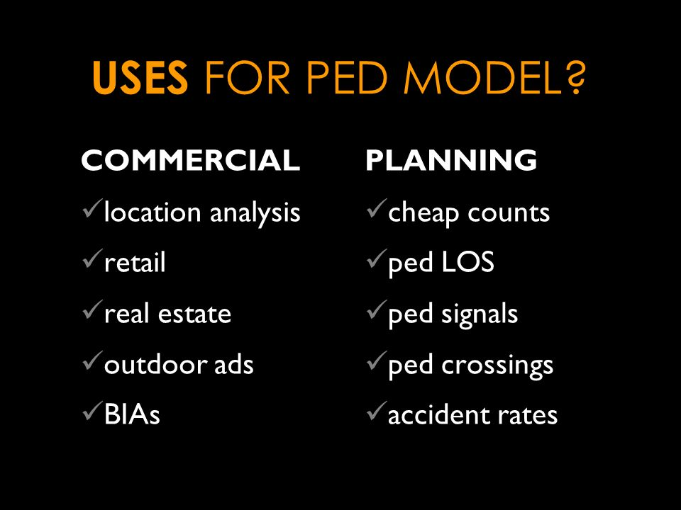 USES FOR PED MODEL.